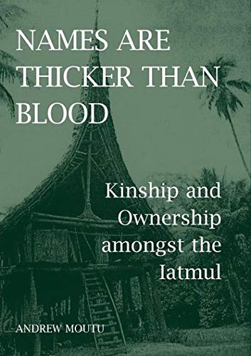 9780197264454: Names are Thicker than Blood: Kinship and Ownership amongst the Iatmul
