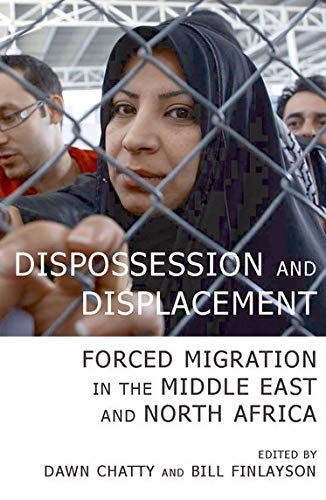 9780197264591: Dispossession and Displacement: Forced Migration in the Middle East and North Africa