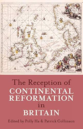 9780197264683: The Reception of Continental Reformation in Britain (Proceedings of the British Academy)