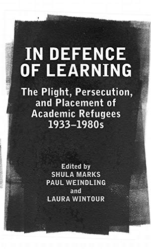 IN DEFENCE OF LEARNING: THE PLIGHT, PERSECUTION,: MARKS, Shula, Paul