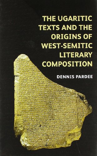 The Ugaritic Texts and the Origins of West-Semitic Literary Composition.: PARDEE, D.,