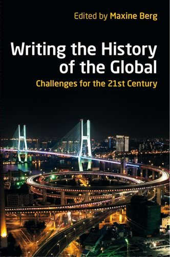 9780197265321: Writing the History of the Global: Challenges for the Twenty-First Century