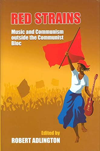 9780197265390: Red Strains: Music and Communism Outside the Communist Bloc (Proceedings of the British Academy)