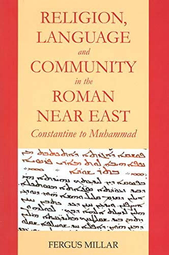 9780197265574: Religion and Community in the Roman Near East: Constantine to Muhammad (Schweich Lectures on Biblical Archaeology)