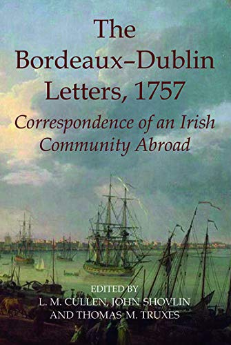 9780197265628: The Bordeaux-Dublin Letters, 1757: Correspondence of an Irish Community Abroad