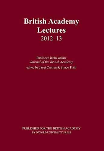 9780197265666: British Academy Lectures 2012-13 (British Academy Lectures Series)