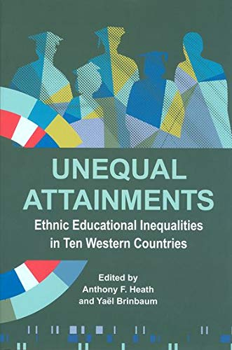 9780197265741: Unequal Attainments: Ethnic educational inequalities in ten Western countries