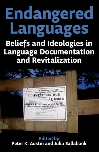 9780197265765: Endangered Languages: Beliefs and Ideologies in Language Documentation and Revitalization (Proceedings of the British Academy)