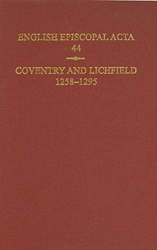 English Episcopal Acta, 44. Coventry & Lichfield 1258-1295.: DENTON, J. H. H.,