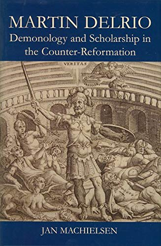 9780197265802: Martin Delrio: Scholarship and Demonology in the Counter-Reformation (British Academy Postdoctoral Fellowship Monographs)