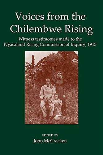 Voices from the Chilembwe Rising: Witness Testimonies
