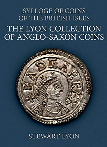 9780197266021: The Lyon Collection of Anglo-Saxon Coins (Sylloge of Coins of the British Isles)