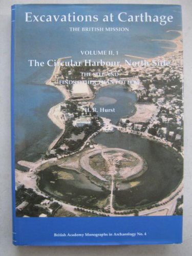 9780197270035: 002: Excavations at Carthage: The British Mission Volume II, Part 1: The Circular Harbour, North Side: The Site and Finds other than Pottery (British Academy Monographs in Archaeology)