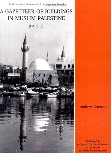 9780197270110: A Gazetteer of Buildings in Muslim Palestine: Volume I (British Academy Monographs in Archaeology) (Pt.1)