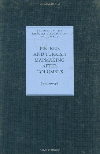 9780197275016: Piri Reis and Turkish Mapmaking after Columbus (Studies in the Khalili Collection Volume II)