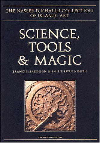 SCIENCE, TOOLS AND MAGIC: Part One: Body: Emilie Savage-Smith, Ralph