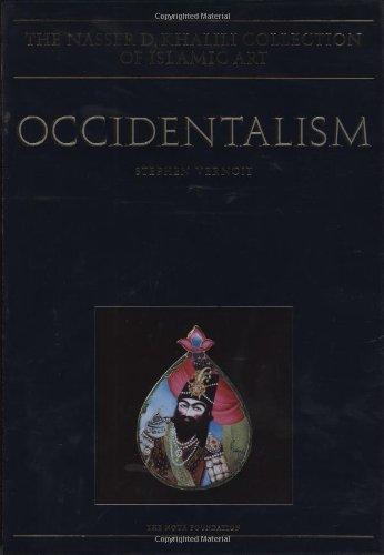 OCCIDENTALISM. Islamic Art in the 19th Century: Vernoit, Stephen