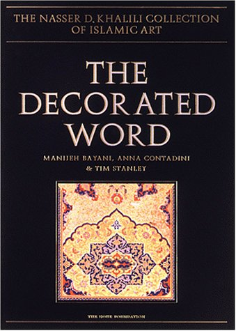 9780197276280: The Decorated Word: Qur'ans of the 17th to 19th Centuries (The Nasser D. Khalili Collection of Islamic Art, VOL IV Part 2)