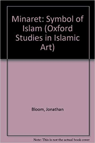 9780197280133: Minaret: Symbol of Islam (Oxford Studies in Islamic Art)