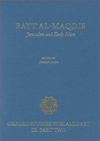 9780197280188: Bayt-al-Maqdis: Part II: Jerusalem and Early Islam (Oxford Studies in Islamic Art)