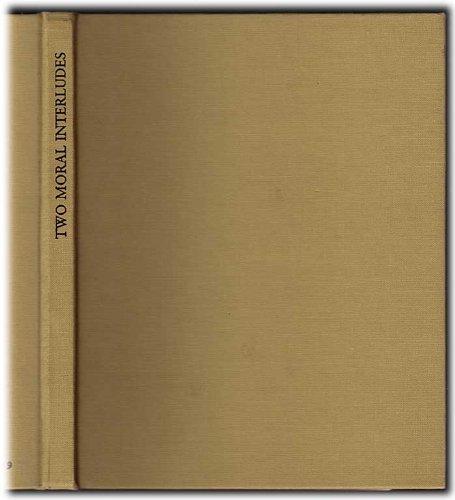 Two Moral Interludes: Heywood, John; Fulwell, Ulpian