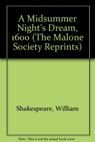 A Midsummer Night's Dream, 1600 (Malone Society: Shakespeare, William