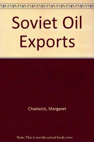 9780197300060: Soviet Oil Exports Trade Adjustments Refining Constraints and Market Behavior