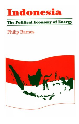 9780197300169: Indonesia: The Political Economy of Energy (The Political Economies of Oil Exporting Countries)