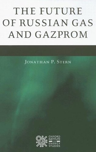 9780197300312: The Future of Russian Gas and Gazprom