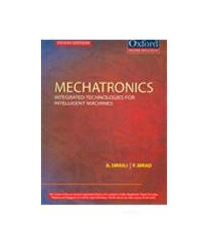 Mechatronics: Integrated Technologies For Intelligent Machines: A. Smaili,F. Mrad