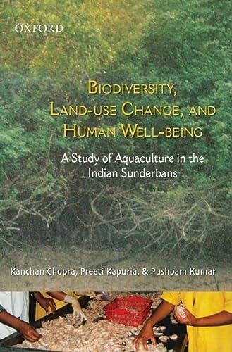 Biodiversity Land Use Change and Human Well-Being: Chopra, C.