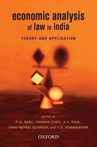 Economic Analysis of Law in India : Theory and Application: Edited by P.G. Babu, Thomas Eger, A.V. ...