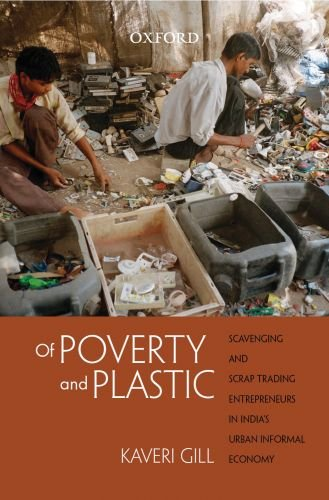 9780198060864: Of Poverty and Plastic: Scavenging and Scrap Trading Entrepreneurs in India's Urban Informal Economy