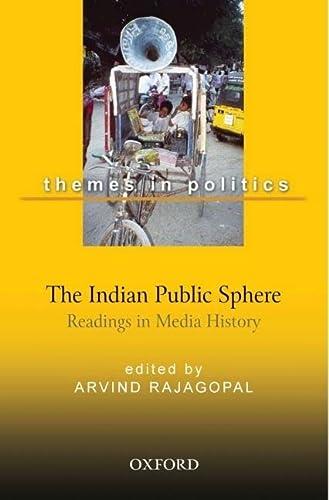 Indian Public Sphere : Readings in Media History: Arvind Rajagopal