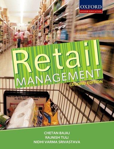 Retail Management (Second Edition): Chetan Bajaj,Nidhi V. Srivastava,Rajnish Tuli