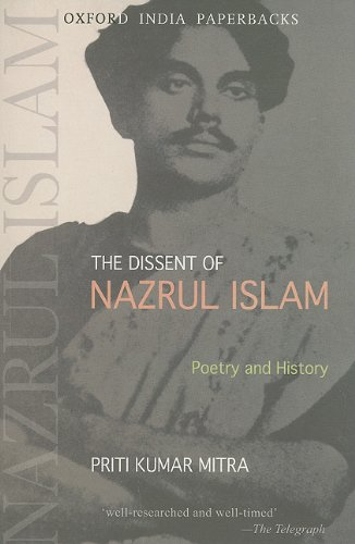 9780198063247: The Dissent of Nazrul Islam: Poetry and History (Oxford India Paperbacks)