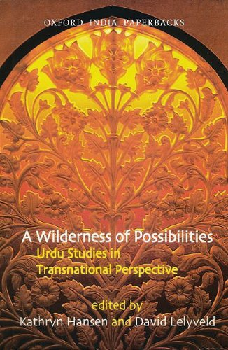 9780198063254: A Wilderness of Possibilities: Urdu Studies in Transnational Perspective (Oxford India Paperbacks)
