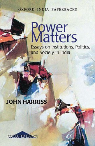 9780198063315: Power Matters: Essays on Institutions, Politics, and Society in India (Oxford India Paperbacks)