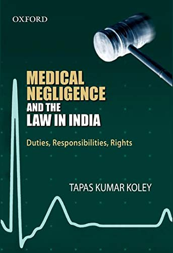 9780198063476: Medical Negligence and the Law in India: Duties, Responsibilites, Rights