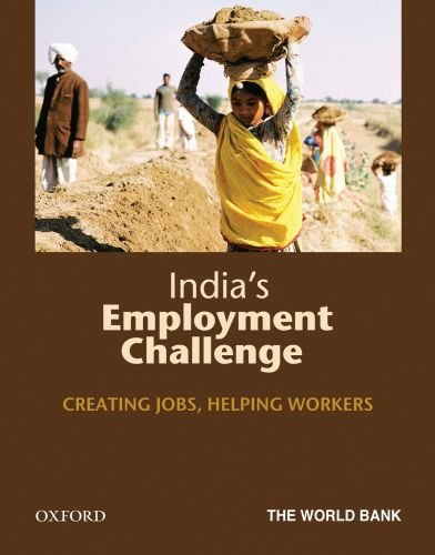 India's Employment Challenge: Creating Jobs, Helping Workers: Bank, The World