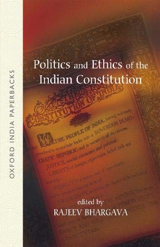 9780198063551: Politics and Ethics of the Indian Constitution (Oxford India Paperbacks)