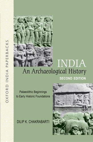9780198064121: India: An Archaeological History: Palaeolithic Beginnings to Early Historic Foundations (Oxford India Paperbacks)