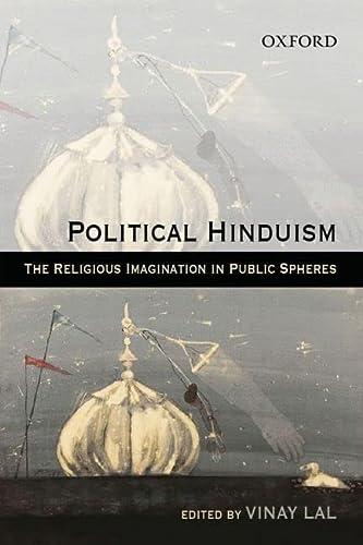 9780198064183: Political Hinduism: The Religious Imagination in Public Spheres