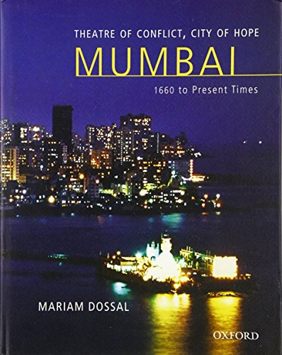 Thatre of Conflict, Theatre of Hope: Mumbai 1660 to Present Times: Mariam Dossal