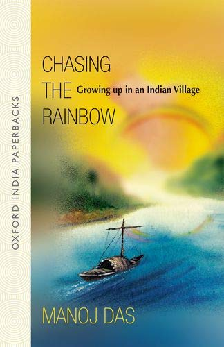 Chasing the Rainbow: Growing Up in an Indian Village: Manoj Das