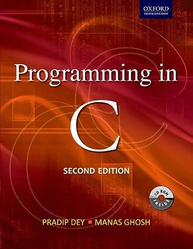 Programming in C 2/e (Oxford Higher Education): Dey, Pradip, Ghosh,