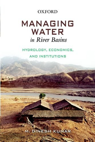 Managing Water in River Basins: Hydrology, Economics and Institutions