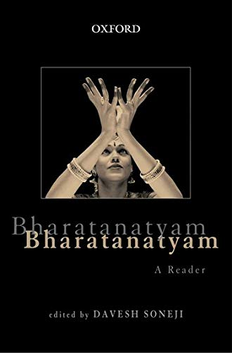 9780198065395: Bharatanatyam: A Reader