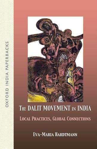 9780198065487: The Dalit Movement in India: Local Practices, Global Connections