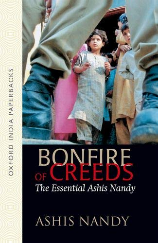 9780198065760: Bonfire of Creeds: The Essential Ashis Nandy